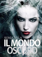 Il mondo oscuro ebook by Sonia Vela