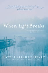 When Light Breaks ebook by Patti Callahan Henry