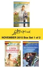 Love Inspired November 2015 - Box Set 1 of 2 - An Anthology eBook by Leigh Bale, Linda Goodnight, Lorraine Beatty