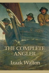 The Complete Angler ebook by Izaak Walton