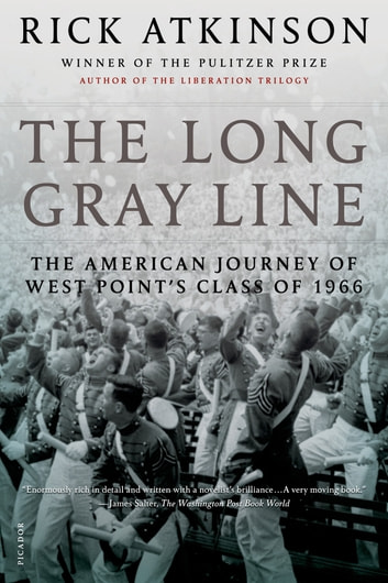 The Long Gray Line - The American Journey of West Point's Class of 1966 ebook by Rick Atkinson,Rick Atkinson