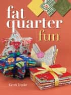 Fat Quarter Fun ebook by Karen Snyder