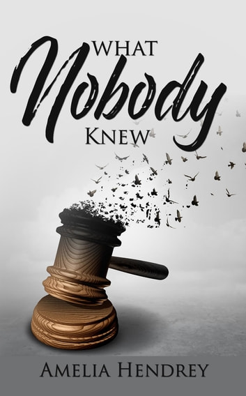 What Nobody Knew ebook by Amelia Hendrey