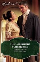 His Convenient Marchioness ebook by Elizabeth Rolls