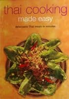 Thai Cooking Made Easy - Delectable Thai Meals in Minutes ebook by . Periplus Editors