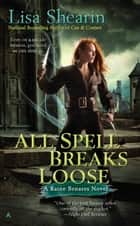 All Spell Breaks Loose ebook by Lisa Shearin