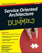 Service Oriented Architecture (SOA) For Dummies ebook by Robin Bloor,Marcia Kaufman,Fern Halper,Judith Hurwitz