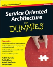 Service Oriented Architecture (SOA) For Dummies ebook by Robin Bloor, Marcia Kaufman, Fern Halper,...