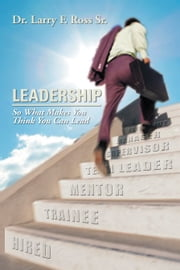 Leadership ebook by Dr. Larry F. Ross Sr.