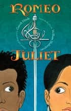 Romeo & Juliet ebook by Gareth Hinds