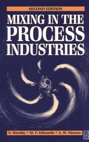 Mixing in the Process Industries: Second Edition ebook by NIENOW, A W