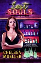 Lost Souls - Soul Charmer, #3 ebook by Chelsea Mueller