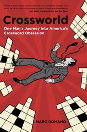 Crossworld - One Man's Journey into America's Crossword Obsession ebook by Marc Romano
