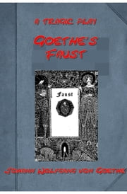 Goethe's Faust (Illustrated) ebook by Johann Wolfgang von Goethe