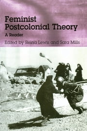 Feminist Postcolonial Theory - A Reader ebook by Reina Lewis
