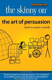 The Skinny on The Art of Persuasion ebook by Jim Randel