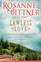 Lawless Love ebook by Rosanne Bittner