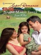 Nanny Makes Three 電子書 by Joan Kilby