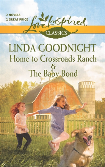 Home to Crossroads Ranch and The Baby Bond - An Anthology eBook by Linda Goodnight