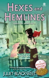 Hexes and Hemlines - A Witchcraft Mystery ebook by Juliet Blackwell