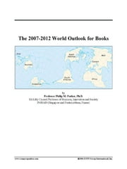 The 2007-2012 World Outlook for Books ebook by ICON Group International, Inc.