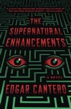 The Supernatural Enhancements ebook by Edgar Cantero