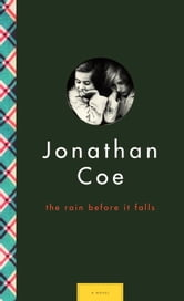 The Rain Before It Falls ebook by Jonathan Coe