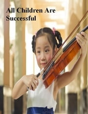 All Children Are Successful ebook by V.T.