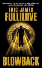 Blowback ebook by Eric Fullilove
