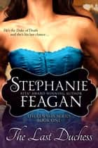The Last Duchess ebook by Stephanie Feagan