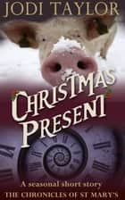 Christmas Present ebook by Jodi Taylor