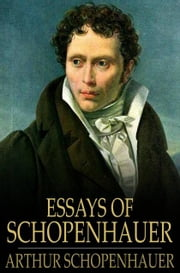 Essays Of Schopenhauer ebook by Arthur Schopenhauer,Sara Hay Dircks
