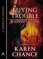 Buying Trouble ebook by Karen Chance