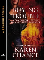 Buying Trouble - A Companion Novella to Midnight's Daughter ebook by Karen Chance