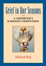 Grief in Our Seasons - A Mourner's Kaddish Companion ebook by Rabbi Kerry M. Olitzky