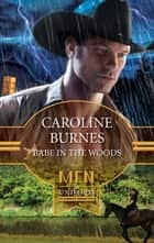 Babe in the Woods (Mills & Boon M&B) (The Legend of Blackthorn, Book 1) ebook by Caroline Burnes