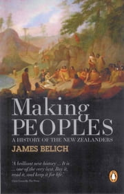 Making Peoples ebook by James Belich