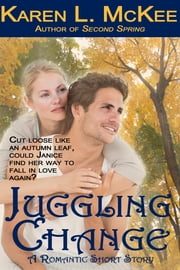 Juggling Change ebook by Karen L. McKee