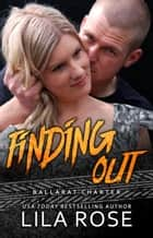 Finding Out (Novella 2.5) - Hawks MC: Ballarat Charter ebook by Lila Rose