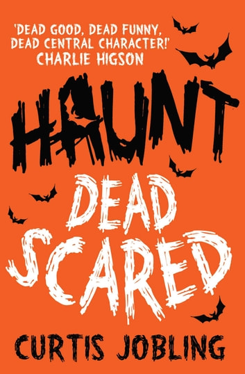 Haunt: Dead Scared ebook by Curtis Jobling