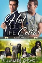Hot Under the Collar ebook by Summer Devon