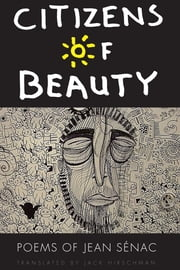 Citizens of Beauty: Poems of Jean Sénac ebook by Jean Sénac,Jack Hirschman