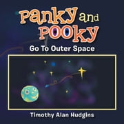 Panky and Pooky go to outer space ebook by Timothy Alan Hudgins