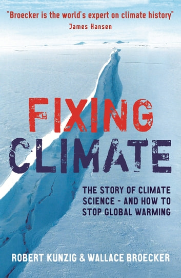 Fixing Climate - The story of climate science - and how to stop global warming ebook by Wallace S. Broecker