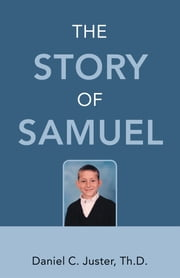 The Story of Samuel ebook by Daniel C. Juster, ThD