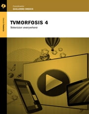 TvMorfosis 4 - Television everywhere ebook by Guillermo Orozco