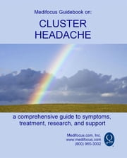 Medifocus Guidebook On: Cluster Headache ebook by Elliot Jacob PhD. (Editor)
