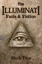 The Illuminati: Facts & Fiction ebook by Mark Dice