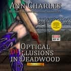 Optical Delusions in Deadwood - A Deadwood Mystery audiobook by Ann Charles