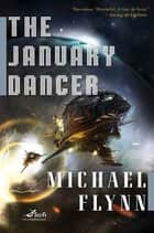 The January Dancer ebook by Michael Flynn
